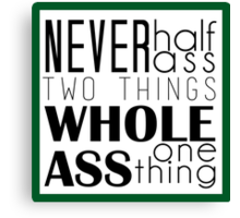 Whole Ass One Thing  Canvas Print