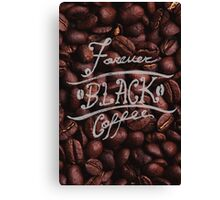 Forever Black Coffee Canvas Print