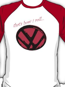 VW logo shirt - that's how i roll... -  T-Shirt