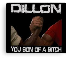 Predator Dillon You Son Of  a Bitch Schwarzenegger Shirt Canvas Print