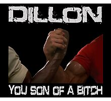 Predator Dillon You Son Of  a Bitch Schwarzenegger Shirt Photographic Print