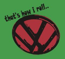 VW logo shirt - that's how i roll... -