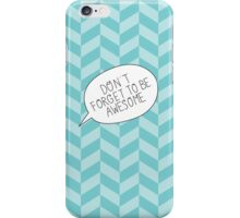 """Don't Forget To Be Awesome"" Bubble iPhone Case/Skin"