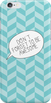 """""""Don't Forget To Be Awesome"""" Bubble by laurenschroer"""