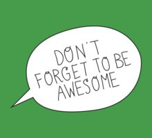 """""""Don't Forget To Be Awesome"""" Bubble Kids Clothes"""