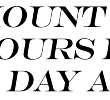 Same Amount of Hours as Blair Waldorf Sticker