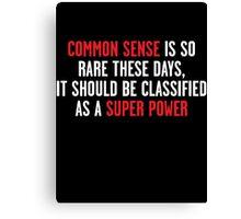 Common Sense is Dead Canvas Print