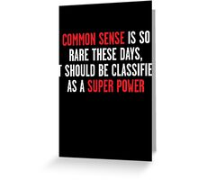 Common Sense is Dead Greeting Card