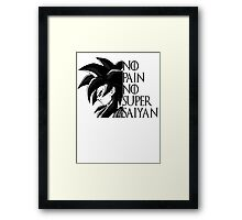 No Pain No Super Saiyan- SSJ4 GOKU Framed Print