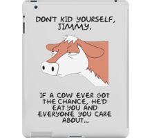 Don't kid yourself jimmy iPad Case/Skin