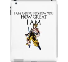 I AM GOING TO SHOW YOU HOW GREAT I AM- GOKU iPad Case/Skin