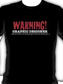 Warning: Graphic Designer T-Shirt