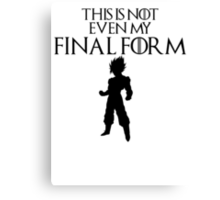 This Is Not Even My Final Form- SSJ GOKU Canvas Print