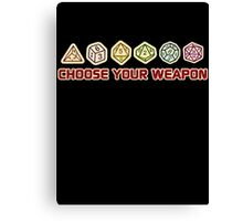 Dungeons And Dragons Choose Your Weapon Canvas Print