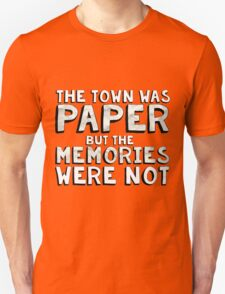The Town was Paper Unisex T-Shirt