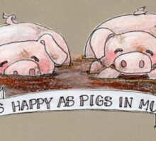 As Happy as Pigs in Mud Sticker