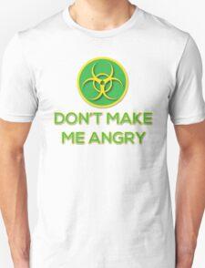 Dont Make Me Angry  T-Shirt
