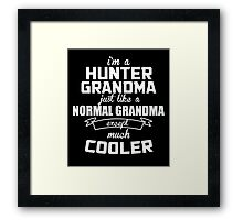 I'm A Hunter Grandma Just Like A Normal Grandma Except Much Cooler - Custom Tshirts Framed Print