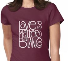 Love Balance T-shirt Womens Fitted T-Shirt