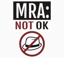 MRA: Not OK by feministshirts