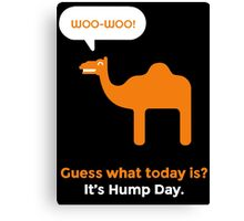 Hump Day Camel - Guess What Today is Canvas Print
