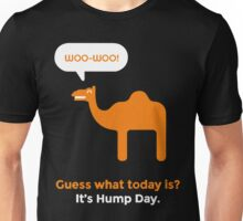 Hump Day Camel - Guess What Today is Unisex T-Shirt