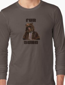 Fur Sure Long Sleeve T-Shirt