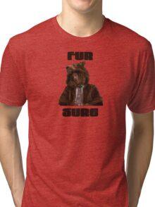 Fur Sure Tri-blend T-Shirt