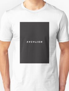 Vacation Minimalist Black and White - Trendy/Hipster Typography Unisex T-Shirt