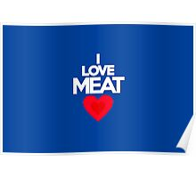 I love meat Poster