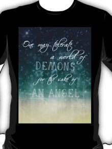 one may tolerate a world of demons for the sake of an angel T-Shirt
