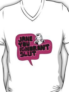 Jane You Ignorant Slut T-Shirt
