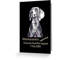 Weimaraners Supporting Bushfire Appeal. Greeting Card