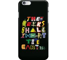 The Geeks Shall Inherit The Earth iPhone Case/Skin