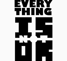 Everything is (not) OK Unisex T-Shirt