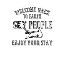 WELCOME BACK SKY PEOPLE - WITH SPACESHIP Photographic Print