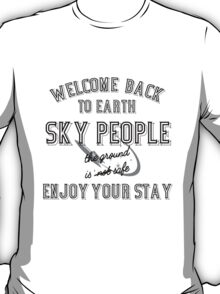 WELCOME BACK SKY PEOPLE - WITH SPACESHIP T-Shirt