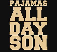 Pajamas All Day Son Unisex T-Shirt