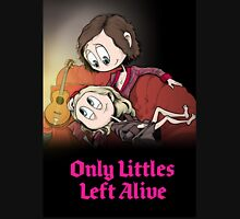 Only Littles Left Alive Unisex T-Shirt