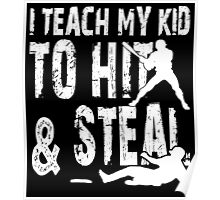 I Teach My Kid To Hit & Steal - Funny Tshirts Poster