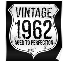 vintage 1962 aged to perfection Poster