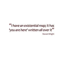 Existential map... (Amazing Sayings) by gshapley