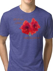 If I were a flower Tri-blend T-Shirt
