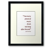 Finishing after the end... (Amazing Sayings) Framed Print
