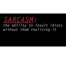 Sarcasm: Photographic Print
