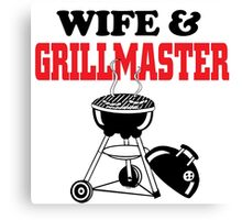 wife and grillmaster Canvas Print