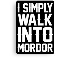 I Simply Walk Into Mordor - Custom Tshirts Canvas Print