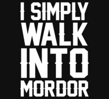 I Simply Walk Into Mordor - Custom Tshirts by custom333