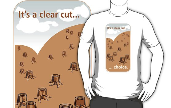 It's a clear cut... choice. by Sam Dantone