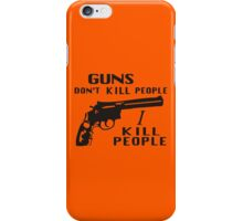 Happy Gilmore – Guns Don't Kill People, I Kill People iPhone Case/Skin